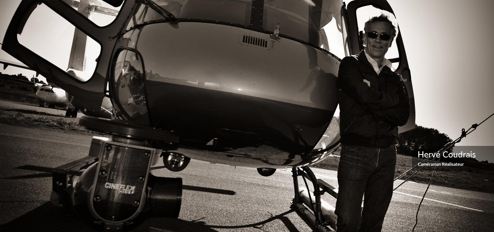 Hervé coudrais ( caméraman-réalisateur, système cinéflex caméra gyro-stabilisée sur hélicoptère, prises de vues aériennes, vu du ciel...)